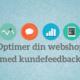 Optimer din webshop med kundefeedback